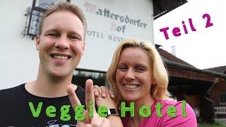 Vegan unterwegs: VEGGIE-HOTEL Mattersdorferhof in Österreich #2