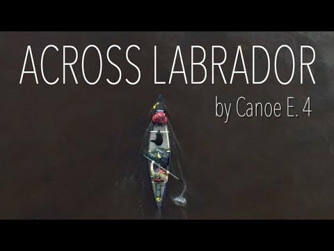 Across Labrador Wild By Canoe E.4: 83 Days, 1700km.