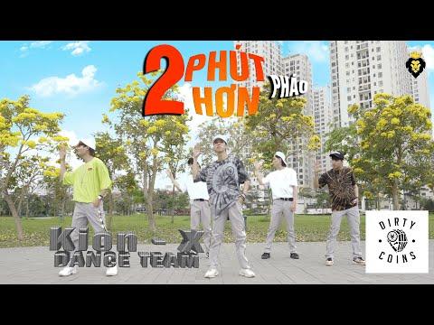 2 PHÚT HƠN - Pháo X Phong Max Remix   KION X DANCE TEAM   SPX ENTERTAINMENT