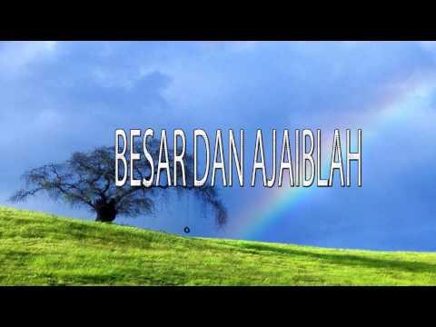 Lagu Rohani Kristen - BESAR DAN AJAIBLAH
