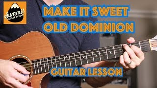 Make It Sweet--Old Dominion--Beginner Guitar Lesson--with lead line Video