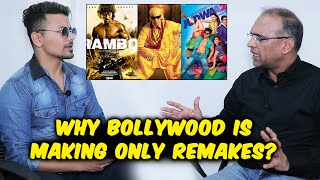 Why Bollywood Is Making Only REMAKES Of Old Films? | Trade Expert Komal Nahta BEST REPLY