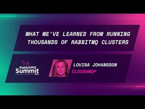 What we've learned from running thousands of production RabbitMQ clusters - Lovisa Johansson
