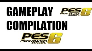 Pro Evolution Soccer 6 Gameplay Compilation