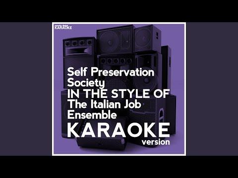 Self Preservation Society (In the Style of the Italian Job Ensemble) (Karaoke Version)