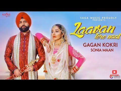 Laavan Tere Naal - Gagan Kokri Ft. Sonia Mann | Sukh Sanghera | New Punjabi Love Songshm creatian