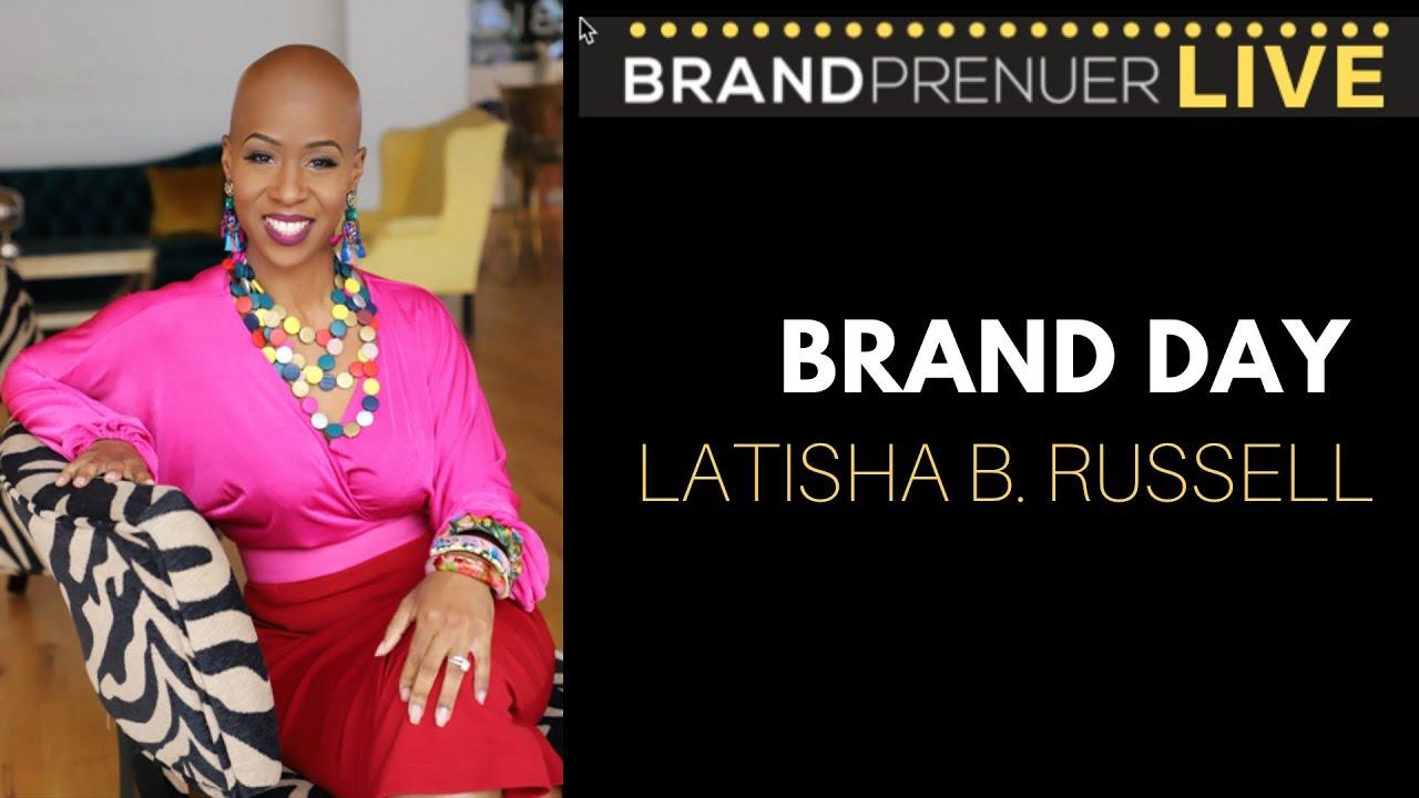 Brand Day Live: Latisha B. Russell