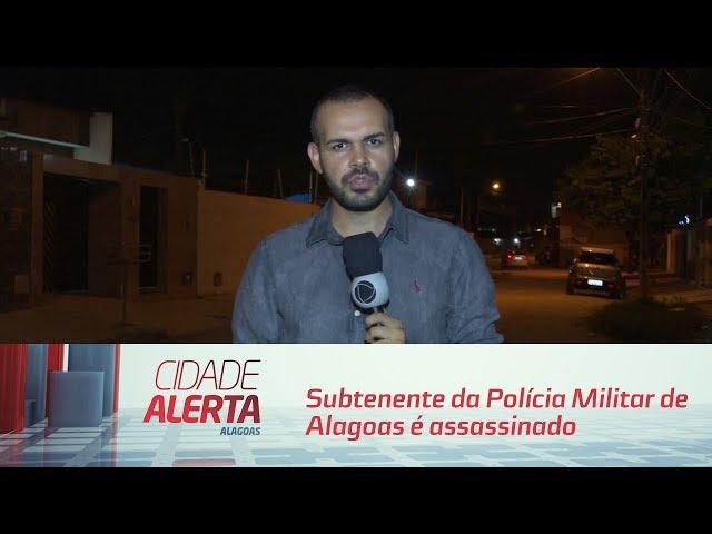 Subtenente da Polícia Militar de Alagoas é assassinado no Jardim Petrópolis