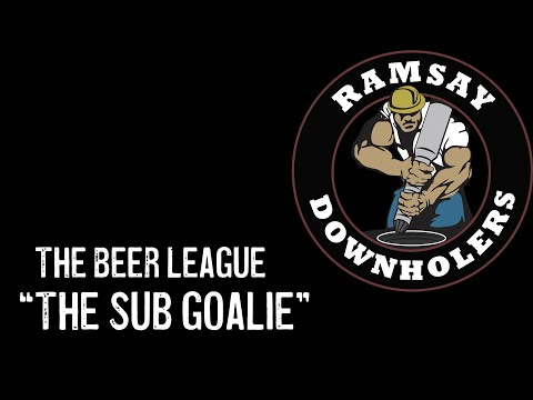 "The Beer League - ""The Sub Goalie"""
