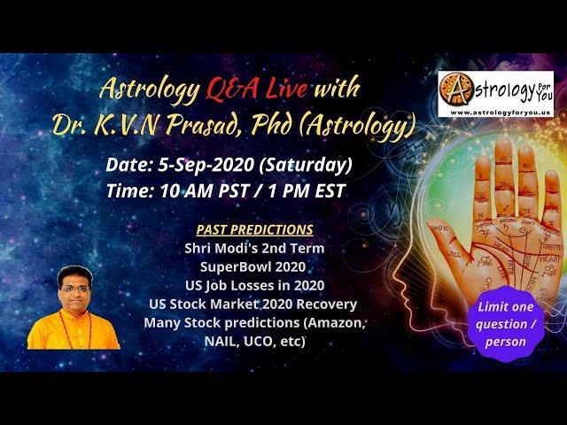 Astrology Q&A Live with  Dr. K.V.N Prasad, Phd (Astrology) on 5-Sep-20 (Sat) at 10 AM PST/1 PM EST