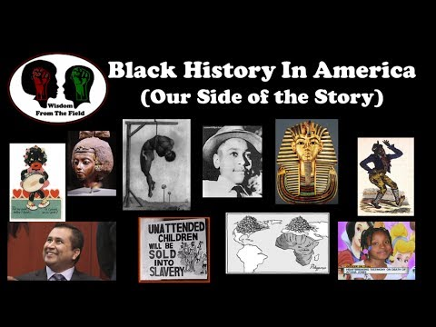 Black History In America: Our Side of the Story