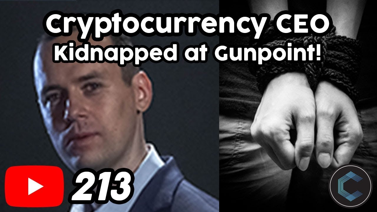 CEO of Cryptocurrency Startup Kidnapped at Gunpoint! [Video Footage]