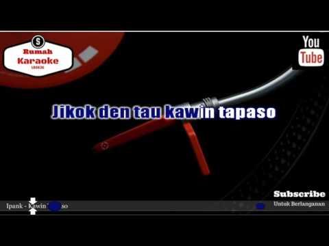 Karaoke Ipank - Kawin Tapaso