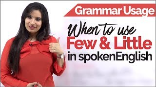 English Grammar Usage - Using FEW & LITTLE correctly in Spoken English Conversations? Learn English