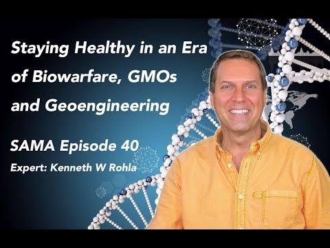 [SAMA] Episode 40: Staying Healthy in an Era of Biowarfare, GMOs and Geoengineering