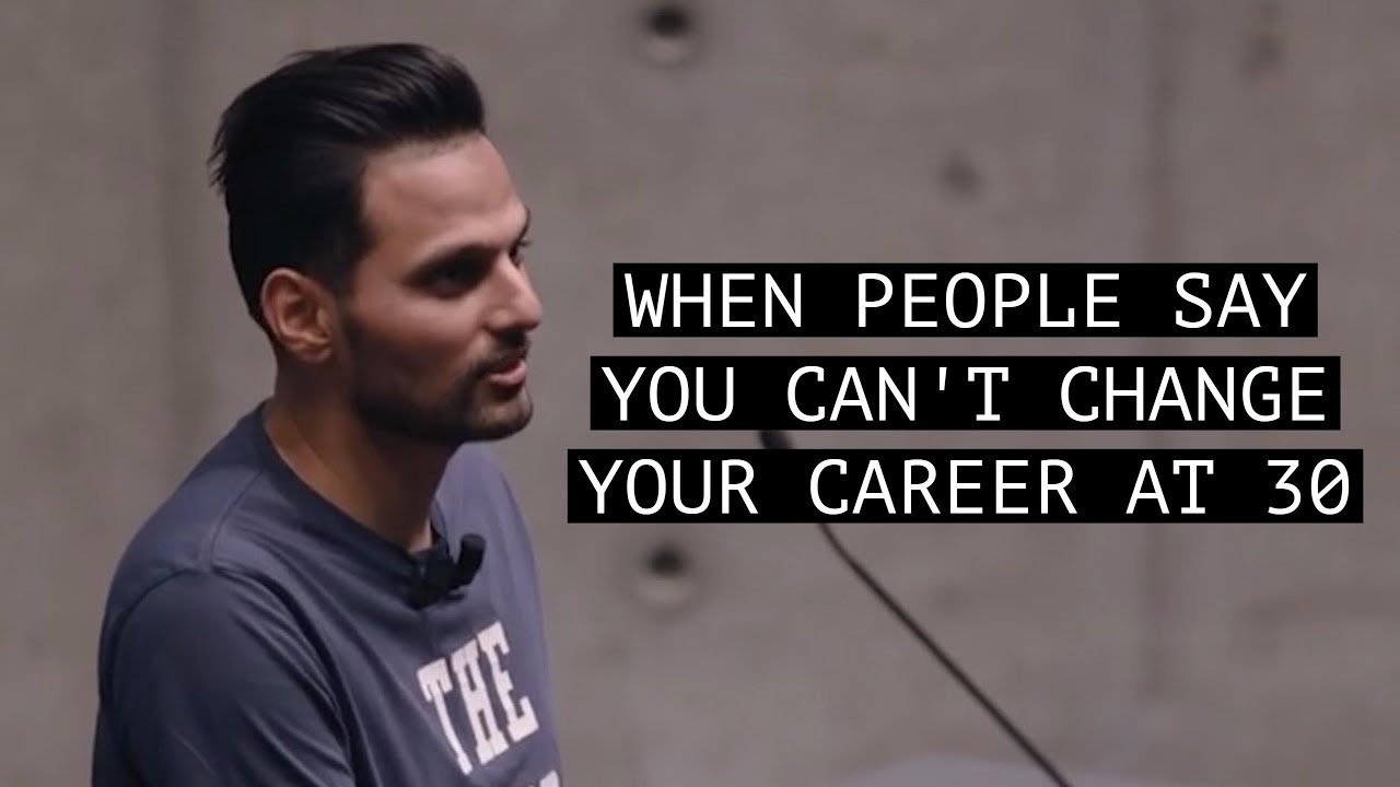 When People Say You Can't Change Your Career at 30 - Motivation by Jay Shetty