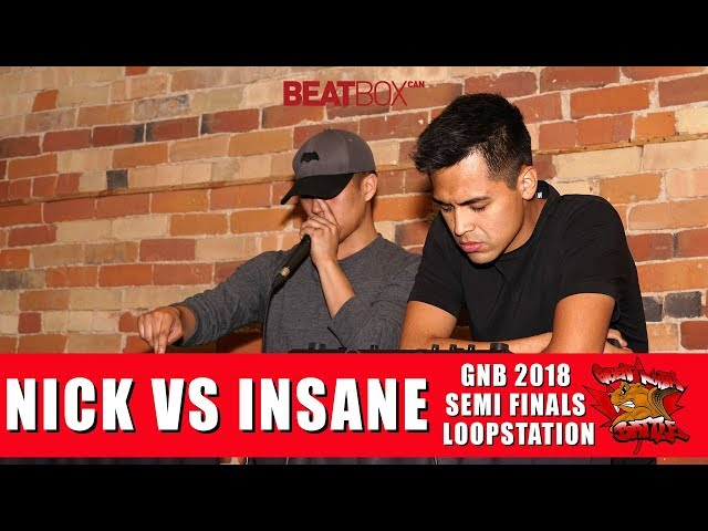 Nick vs Insane | GNB 2018 | Loopstation - Semi Finals