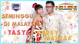 NEW PALLAPA ...SEMINGGU DI MALAYSIA... Tasya & Gerry