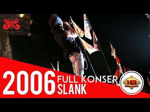 Slank - Full Konser (Live Konser Kalimantan Barat 19 Desember 2006)