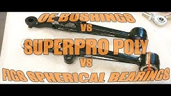OE Rubber vs. Superpro Poly Bushing vs. FIGS Spherical FK Bearing Mounts + Tutorial