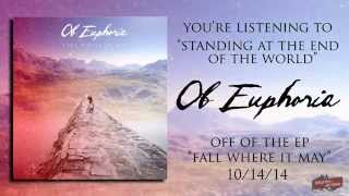 Standing at the End of the World - Of Euphoria (Official EP Stream)