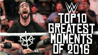 10 Greatest WWE Moments Of 2016!