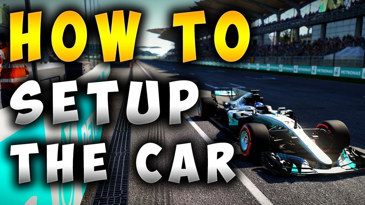 F1 2017: How To Find The Perfect Setup (In Depth Guide)