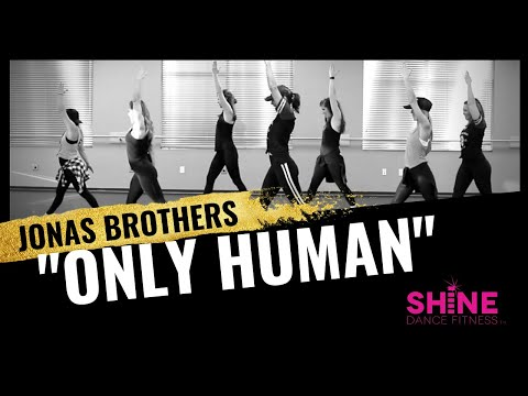 Only Human By Jonas Brothers. SHiNE DANCE FITNESS™