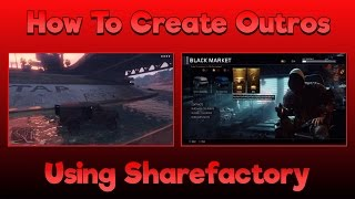 Sharefactory Tutorial: How to Create Outros Using Sharefactory!
