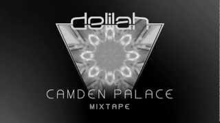Delilah - Camden Palace Mixtape (Sample)