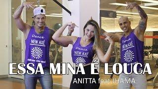 ANITTA feat JHAMA   ESSA MINA É LOUCA / COREOGRAFIA FILHOS DO SOL