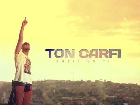 ton-carfi---creio-em-ti-((clipe))