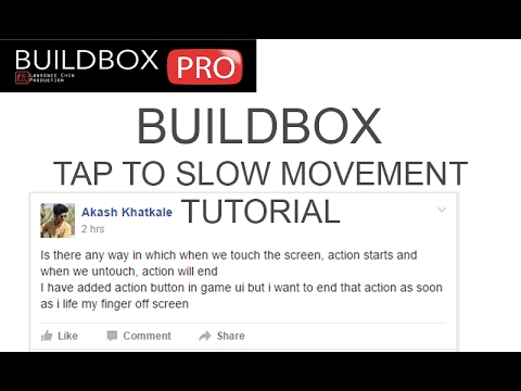 Buildbox - Tap To Slow Movement