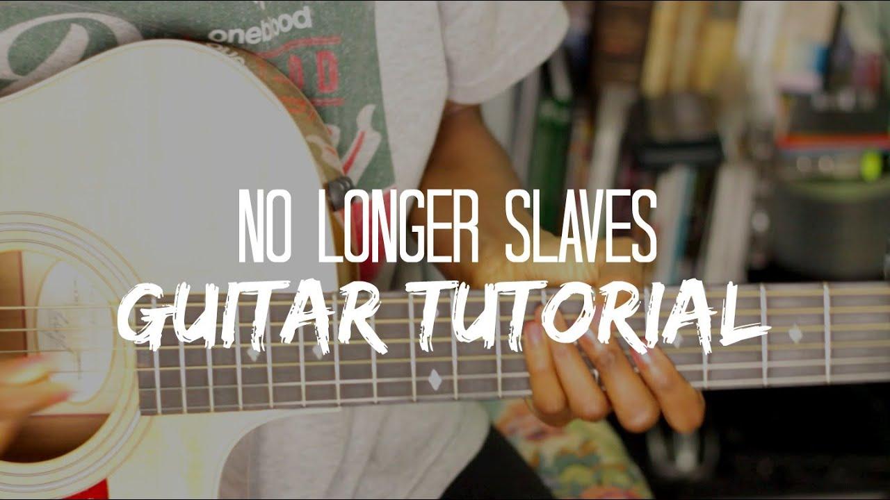 No Longer Slaves Bethel Music Guitar Tutorial 3b4joy Youtube