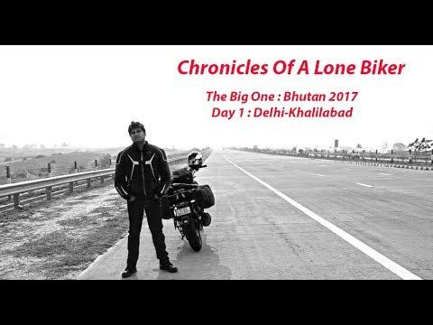 Chronicles Of A Lone Biker   The Big One   Bhutan 2017   Day 1   Delhi-Gorakhpur