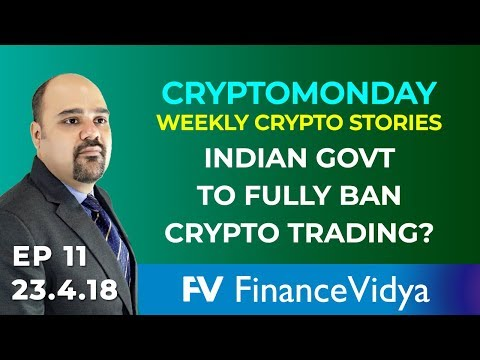 EP11 CryptoMonday - Indian Govt to Completely Ban Crypto Trading? - Crypto News Today
