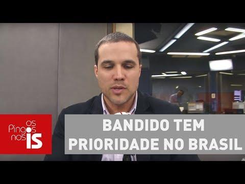 Felipe Moura Brasil: Bandido Tem Prioridade No Brasil