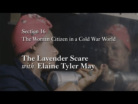 MOOC WHAW1.2x   16.4.3 The Lavender Scare with Elaine Tyler May