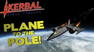 PLANE TO THE POLE! - Kerbal Space Program (Update)