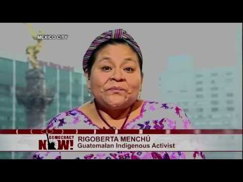 "Nobel Winner Rigoberta Menchú: Reagan's ""War Fantasy"" Led to Guatemalan Genocide, Targeted Killings"