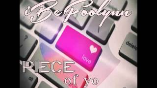 Gambar cover iBeFoolynn - Piece of yo Love (snippet)