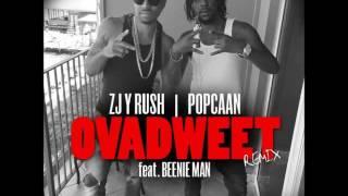 ZJ Y Rush Ft Popcaan & Beenie Man - Ova Dweet Remix - October 2016