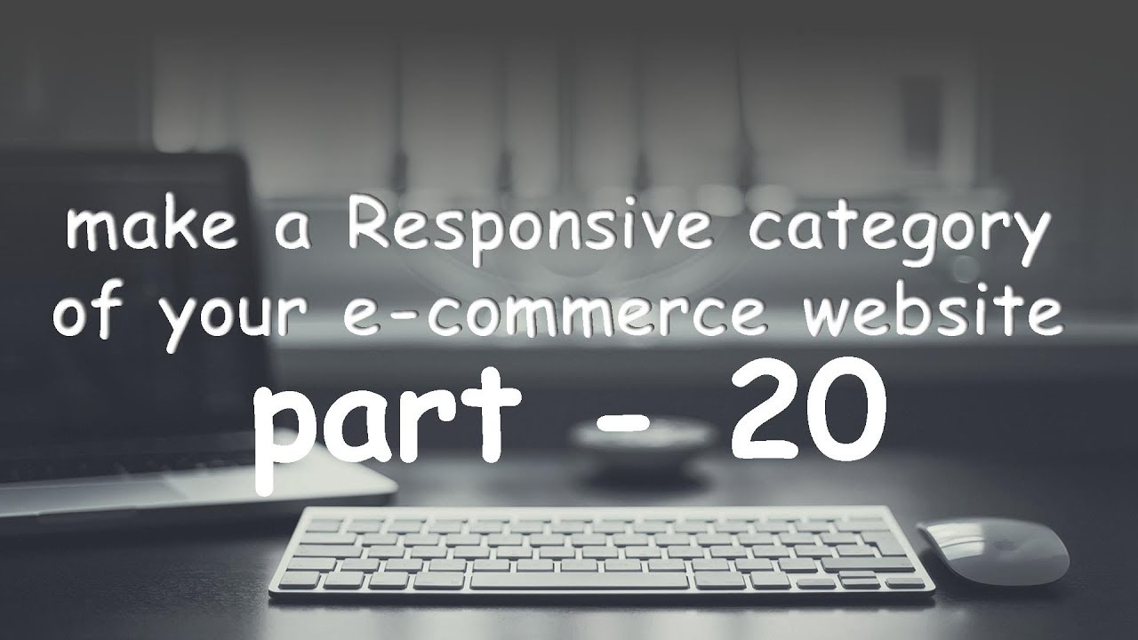 part 20 how to make a responsive category section of your e-commerce website.