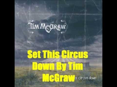 Set This Circus Down By Tim McGraw *Lyrics in description* mp3