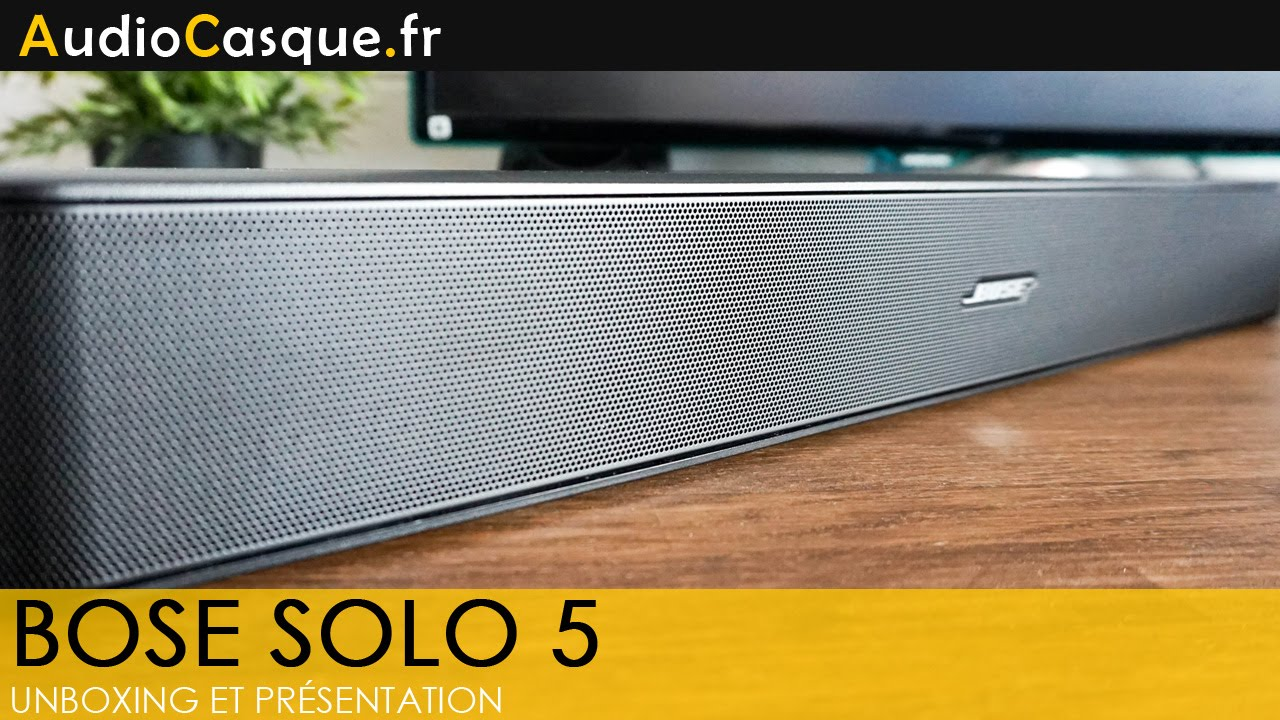 Bose Solo 5 Unboxing Et Test Fr You