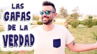 LAS GAFAS DE LA VERDAD!!!!