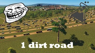 What happens if a 150k pop. town has only one dirt road as outside connection?!