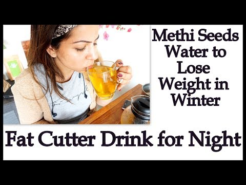 Drink Magical Methi Seeds Water to Lose Weight in Winter | 100% Effective Fat Cutter Drink for Night