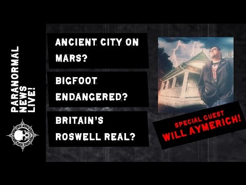PARANORMAL NEWS LIVE! Ancient Mars City, Bigfoot Endangered,