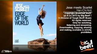 Jese meets Scarlet - Edge Of The World (Commercial Club Crew Remix Edit)